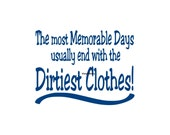 The Most Memorable Days Usually End With The Dirtiest Clothes - Wall Decal - Vinyl Wall Decal, Wall Decor, Laundry Decal, Laundry Room Decor