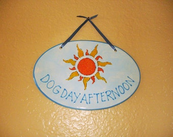 Dog Day Afternoon Dog Plaque