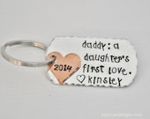 Daddy: A Daughter's First Love - Hand Stamped & Personalized  Key Chain - Add your Child's Name