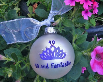 40th Birthday Ornament - 40 and Fantastic - Hand painted Personalized Ornament, Milestone Birthday Party, Christmas Bauble, Over the HIll