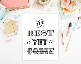 The Best is Yet to Come Sign Poster Printable Wedding DIY Digital Pdf INSTANT DOWNLOAD