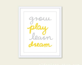 Grow Play Learn Dream Baby Nursery Art Print - Typography Poster - Yellow And Grey  - Inspirational Words