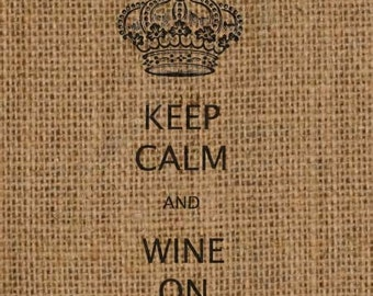 KEEP CALM and Wine On Instant Download Printable Digital Image No. 313