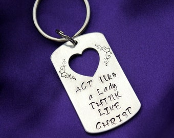 Act Like a Lady Think Like Christ hand stamped Key chain