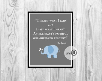 Dr Seuss Inspirational Quote Elephant Art Print, INSTANT DOWNLOAD