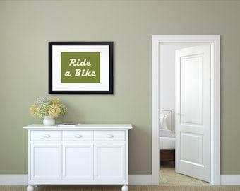 Ride a Bike Print, Vintage Style Poster, Bike Poster, Bike Rider, Home Decor, Inspirational Poster, 12 Color Options