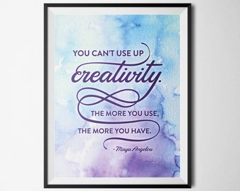 "Typography Printable 8x10  ""You can't use up creativity..."" - Maya Angelou (watercolor light)"