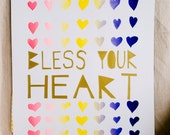 Bless Your Heart Screen Printed Poster -  Original  Art  27/33