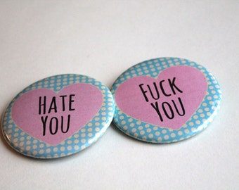 Hate You - Fck You | Pinback - Magnet - Bottle Opener - Mirror | Pastel Goth, Hipster