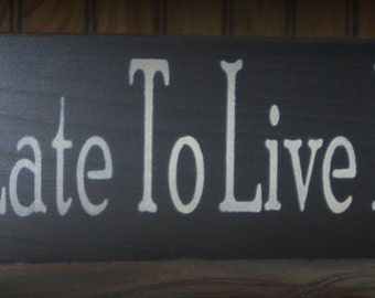 It's never too late to live happily ever after. Wood sign. Primitive wood sign. Hand painted sign