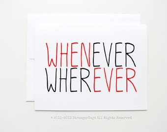 "Valentine's Day Card"" Whenever Wherever"" Greeting card. I love you card."