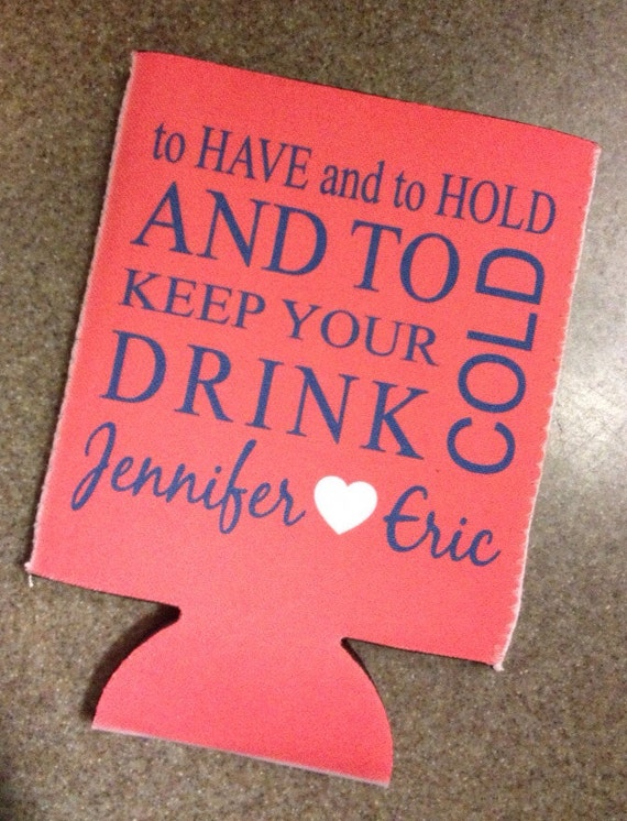 To Have Amp To Hold Wedding Koozie Personalized Wedding By RoxSie132