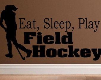Eat sleep play Field Hockey wall decal WD kids decor decal sport decal girl decal home decor decal for women wall decal living room quote