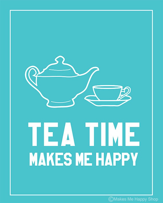 Items similar to tea makes me happy poster 8x10 tiffany for What is a color that makes you happy
