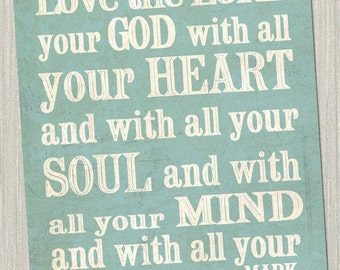 INSTANT DOWNLOAD. 8x10 Love the Lord your God with all your heart... Mark 12 Print