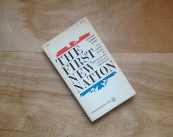 The First New Nation, 1967, Seymour Martin Lipset - Vintage Book