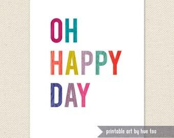 digital art print oh happy day, inspirational quote printable, typography art print, colorful woodgrain nursery childrens art, jpg pdf 1101