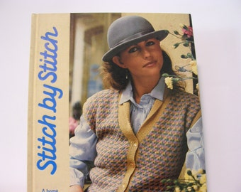 1984 Stitch By Stitch Volume 1 by Torstar Books, First Edition Sewing Knitting Crochet Needlecraft Embroidery Stitches Tapestry Needlework