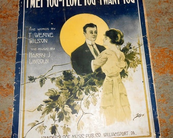 "Vintage Music Sheet, ""I Met You - I Love You - I Want You"", Piano, Old,  Music Score, Sheet Music, 1940's"