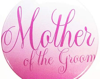 Large Size Mother of the Groom Button - Bridal Party Buttons, Bachelorette Party Button, MOG Button,