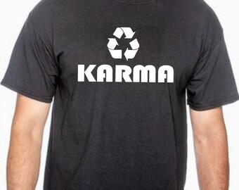 Christmas gift, holiday gift, funny shirt, karma, karma shirt, birthday gift, gift for him