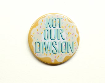 "Sherlock Button - Not Our Division 2"" Pinback Button - Sherlock Magnet"