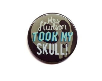 "Sherlock Button - Mrs Hudson Took My Skull 2"" Pinback Button - Sherlock Magnet"