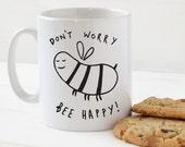 Bee Happy Mug - Stylish Ceramic Mug - Kitchen Gift
