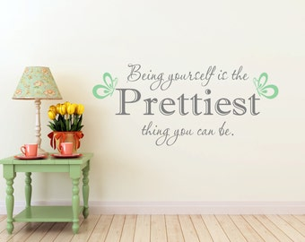 Girls Room Decals - Kids Room Decals - Being Yourself Is The Prettiest Thing You Can Be - Room Decal - Vinyl Words Wall Lettering