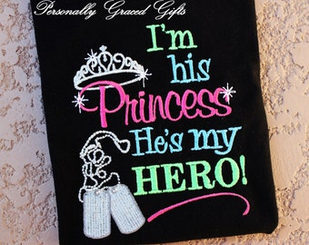 Military I'm His Princess and He's My Hero with Combat boots or Dogtags Embroidered Shirt or Bodysuit-Daughter-Army-Marines-Air Force-Navy