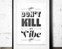 Typography Print, Type Poster, Gansta Rap, Rap Quotes, Black White Decor, Lyrics, Modern Art, Shabby Chic - Don't Kill My Vibe