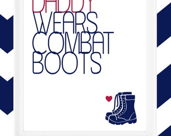 "Printable 8x10 print ""Daddy/Mommy Wears Combat Boots"""