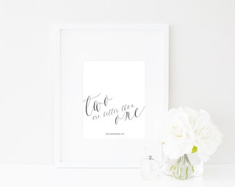 Two are better than one. | Ecclesiastes 4:9 | Love & Marriage Wall Art Print | Bible Verse