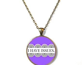 Funny Pastel Goth 90s Soft Grunge Creepy Cute Bubblegum Nu Goth Antisocial Lace I HAVE ISSUES Necklace, Creepy Cute Kawaii Nu Goth Jewelry