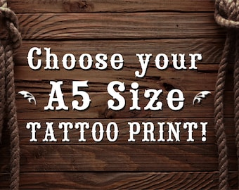 Choose any A5 size Tattoo Print!