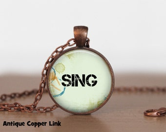 Sing Necklace Inspirational Quote Pendant Necklace or Keyring Inspirational Jewelry Inspirational Necklace