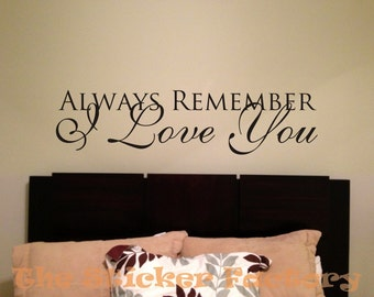 Always remember I love you vinyl wall decal quote