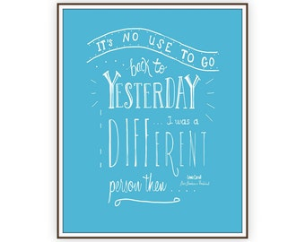 Instant Download Alice in Wonderland Quote Print, Lewis Carroll, Hand Lettering Alice Print, today is a new day print, literature quote art