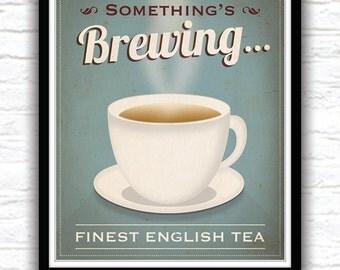 "Tea poster, tea cup print, cup of tea print, Kitchen decor, English tea, Housewarming gift, 10"" x 8"""
