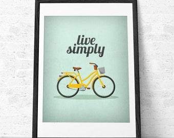 Live simply print Live simply wall art. Inspirational quote Motivational print Live simply Bike print Graduation gift Latte Design UK print