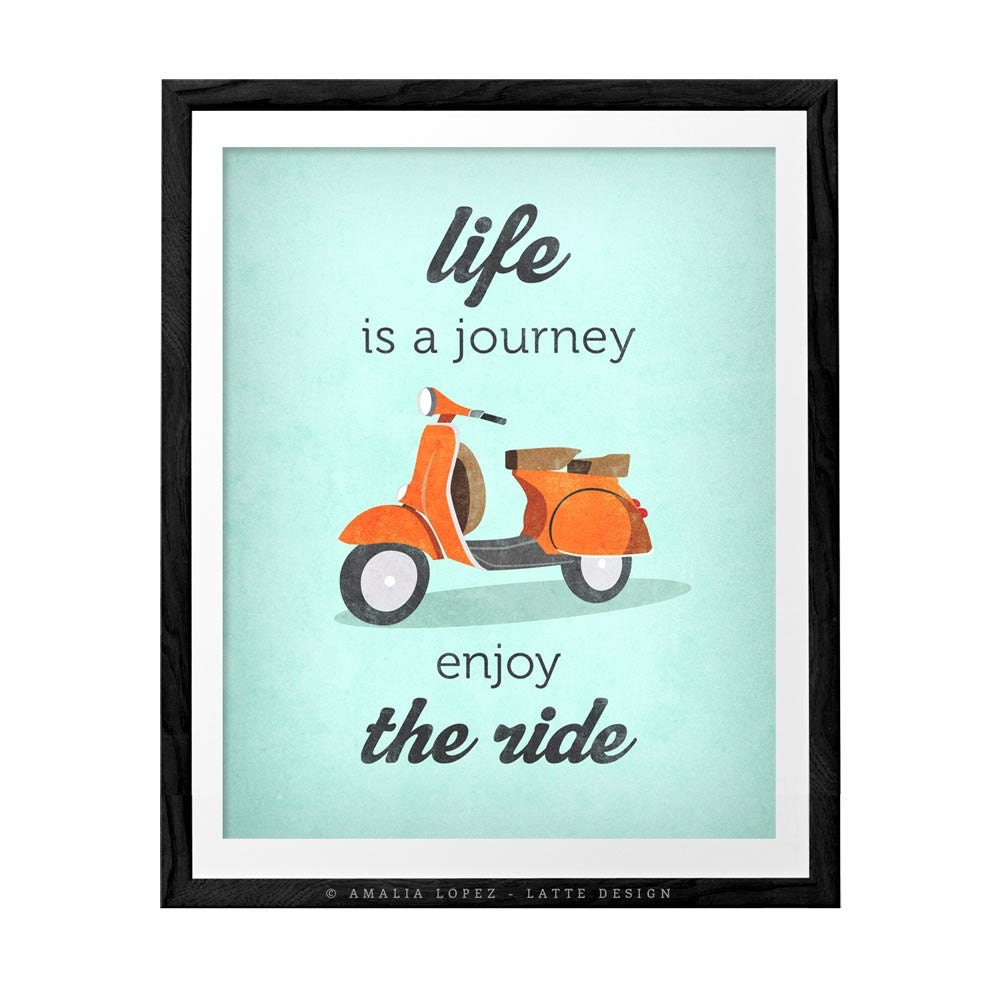Life Is Journey Enjoy The Ride Quote Poster Print By