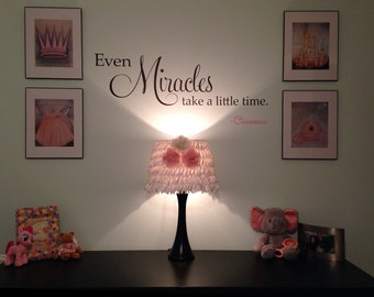 Cinderella Vinyl Quote: Even Miracles Take a Little Time. - Disney Wall Decal