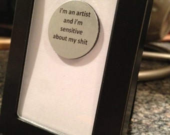 Quote | Magnet | Frame - I'm an Artist and I'm Sensitive about my Sh* - Erykah Badu