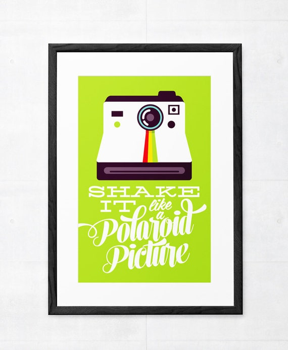 Shake It Like a Polaroid Picture Print Graphic by MrPickwicks
