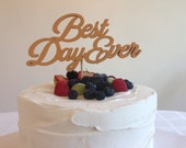Best Day Ever - Classic Wedding Cake Topper