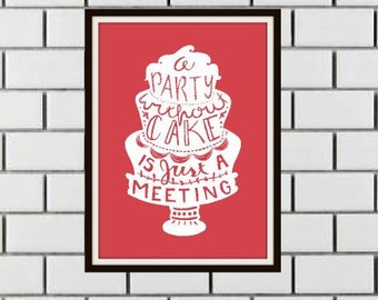 A Party Without Cake Is Just A Meeting Pink Julia Child Digital Typography Print