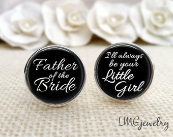 Wedding Cufflinks, Father of the Bride Cufflinks, Wedding Keepsake, Always Be Your Little Girl Cufflinks, Wedding