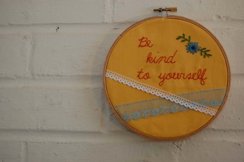 Be Kind to Yourself-Hand Embroidered Hoop with Vintage Lace