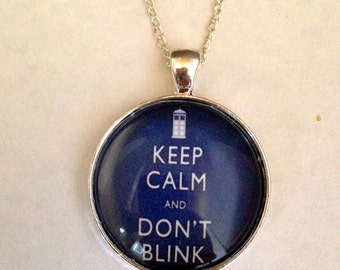 Keep Calm and Don't Blink Necklace