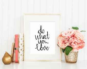Hand Lettered Calligraphy Print / Do What You Love / Calligraphy Wall Art /